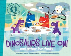 Dinosaurs Live On!