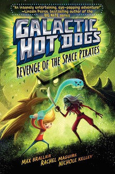 Galactic Hot Dogs Books By Max Brallier Nichole Kelley And Rachel Maguire From Simon Amp Schuster