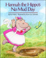 Hannah and the Hippo's No Mud Day