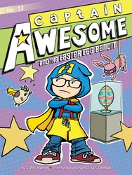 Captain Awesome and the Easter Egg Bandit