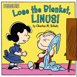 Lose the Blanket, Linus!