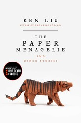 The paper menagerie and other stories 9781481442541