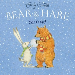 Bear & Hare Snow! by Emily Gravett