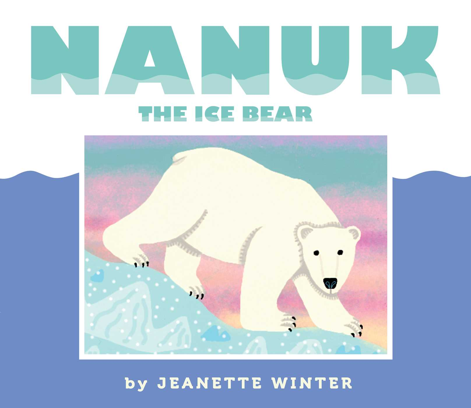 nanuk the ice bear book by jeanette winter official publisher