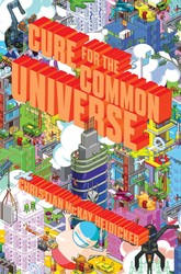 Cure for the Common Universe by Christian McKay Heidicker