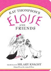 Eloise and Friends