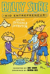 Billy Sure Kid Entrepreneur and the Invisible Inventor