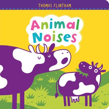 Animal noises book by thomas flintham official publisher page animal noises publicscrutiny Image collections