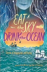 Eat the sky drink the ocean 9781481470575