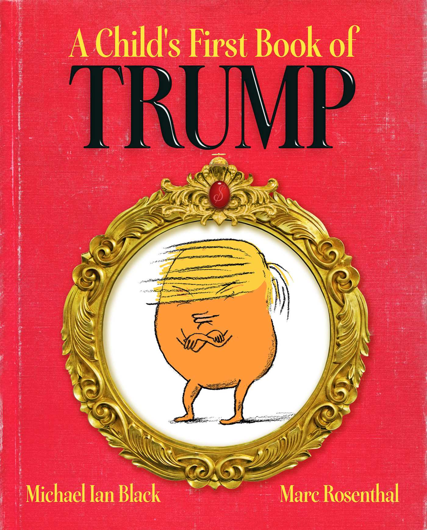 a child s first book of trump book by michael ian black marc a childs first book of trump 9781481488006 hr
