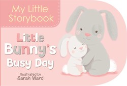 My Little Storybook: Little Bunny's Busy Day