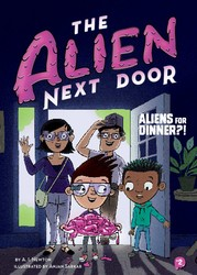 The Alien Next Door 2: Aliens for Dinner?!