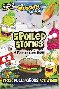 The Grossery Gang: Spoiled Stories: A Foul Fill-Ins Book