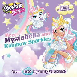 Shoppies Meet Mystabella and Rainbow Sparkles