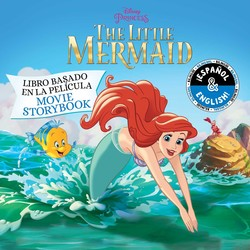 The Little Mermaid: Movie Storybook / Libro basado en la película (English-Spanish) (Disney Princess)