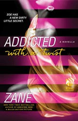 Zane's Addicted with a Twist