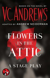 Flowers in the Attic: A Stage Play