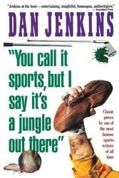 """YOU CALL IT SPORTS, BUT I SAY IT'S A JUNGLE OUT THERE!"""