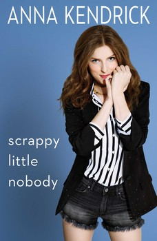 Scrappy Little Nobody by Anna Kendrick | November New Release Books