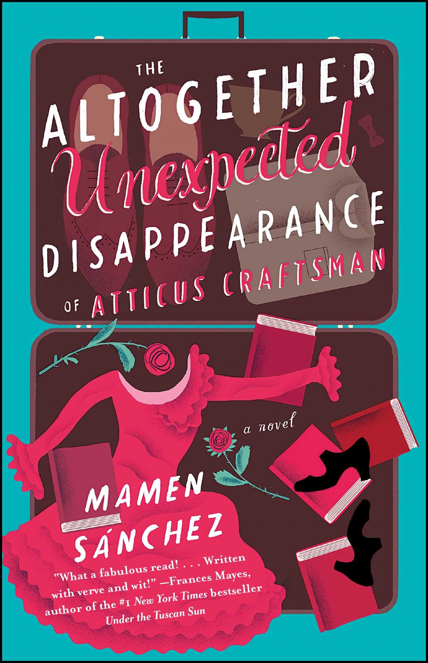 The altogether unexpected disappearance of atticus craftsman 9781501118883 hr