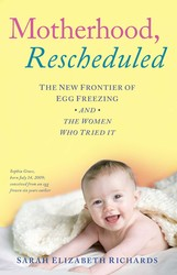 Motherhood, Rescheduled