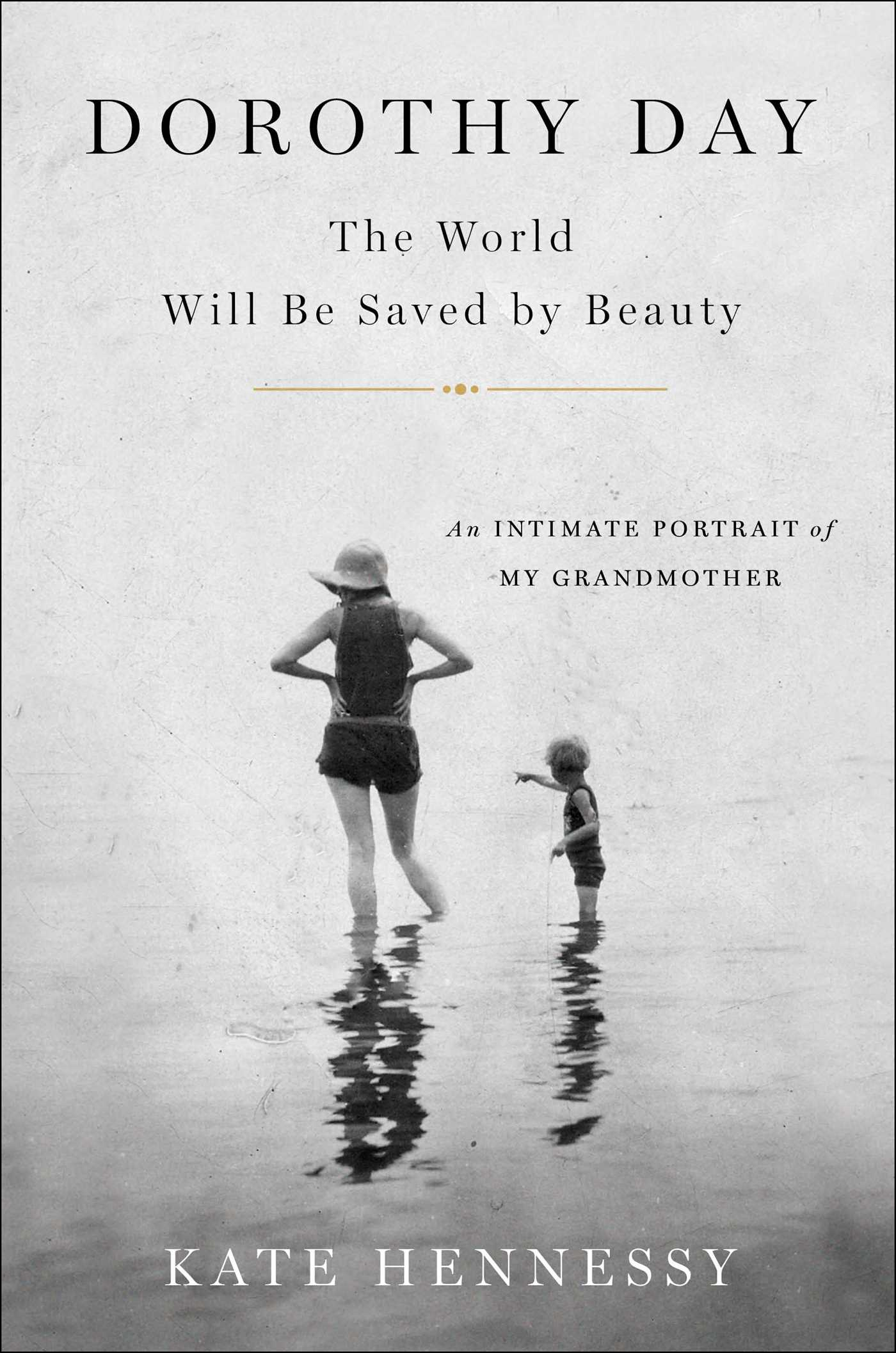 Dorothy day the world will be saved by beauty 9781501133961 hr
