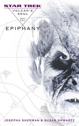 Star Trek: The Original Series: Vulcan's Soul #3: Epiphany