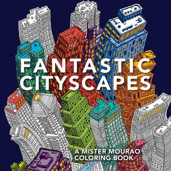 A Mister Mourao Coloring Book Fantastic Cityscapes