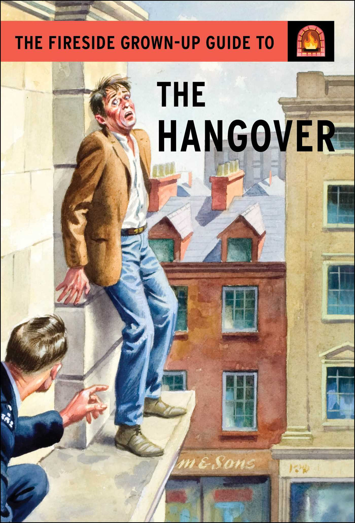 The fireside grown up guide to the hangover 9781501150715 hr