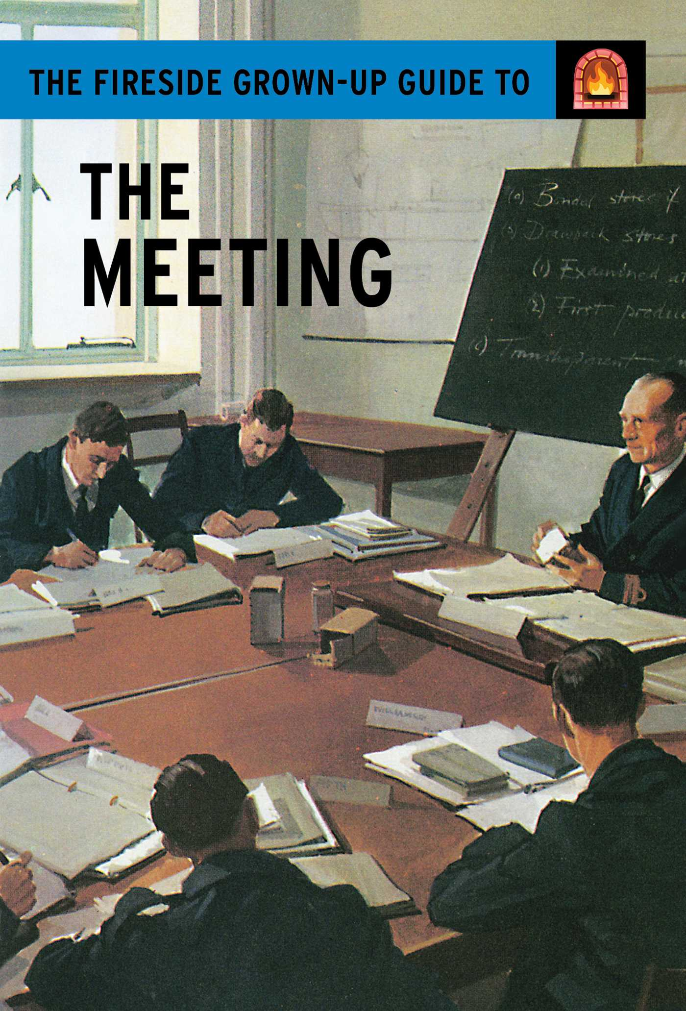 The fireside grown up guide to the meeting 9781501152818 hr
