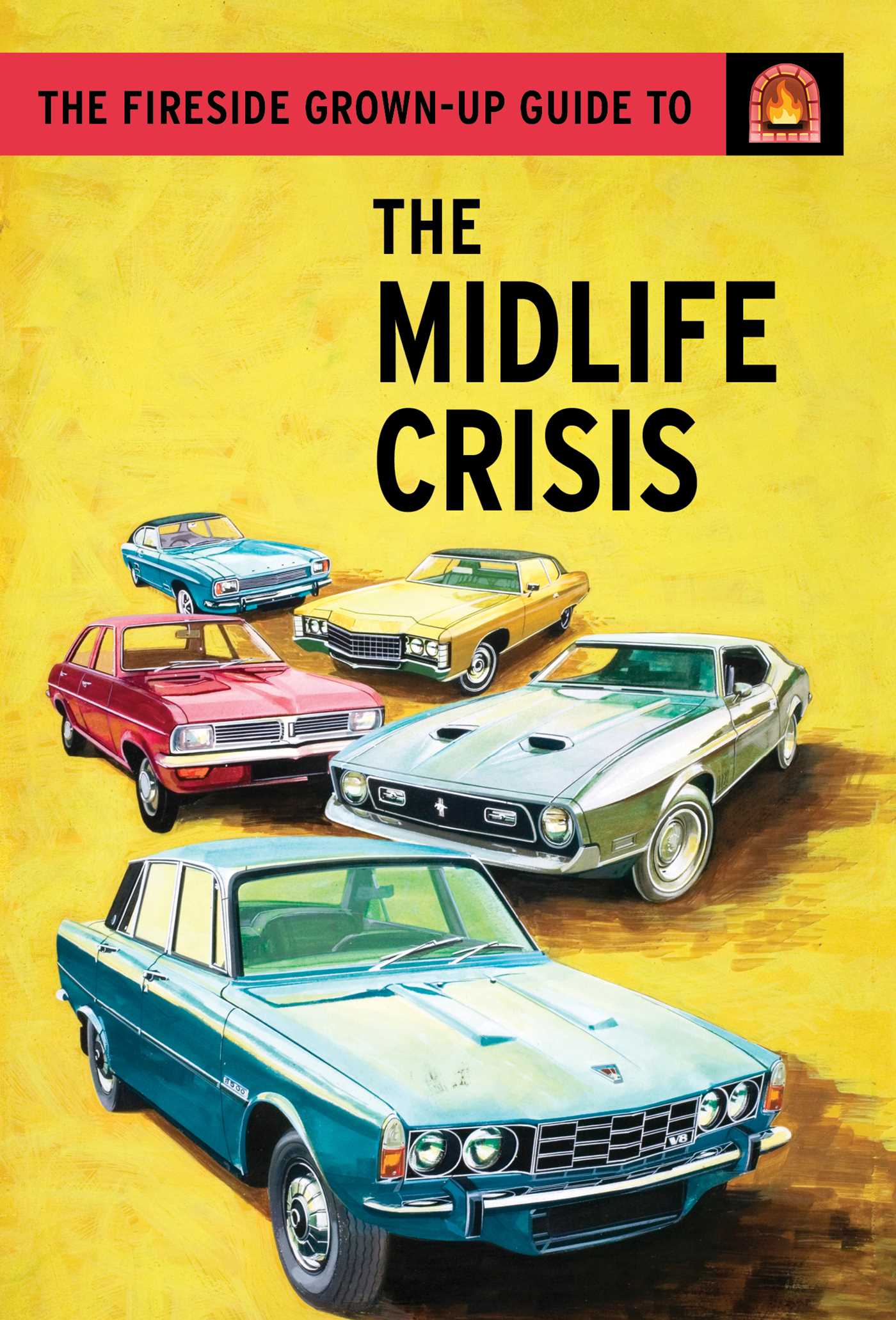 The fireside grown up guide to the midlife crisis 9781501152832 hr
