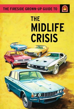 The Fireside Grown-Up Guide to the Midlife Crisis