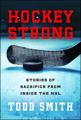 hockey strong book by todd smith official publisher page  hockey strong