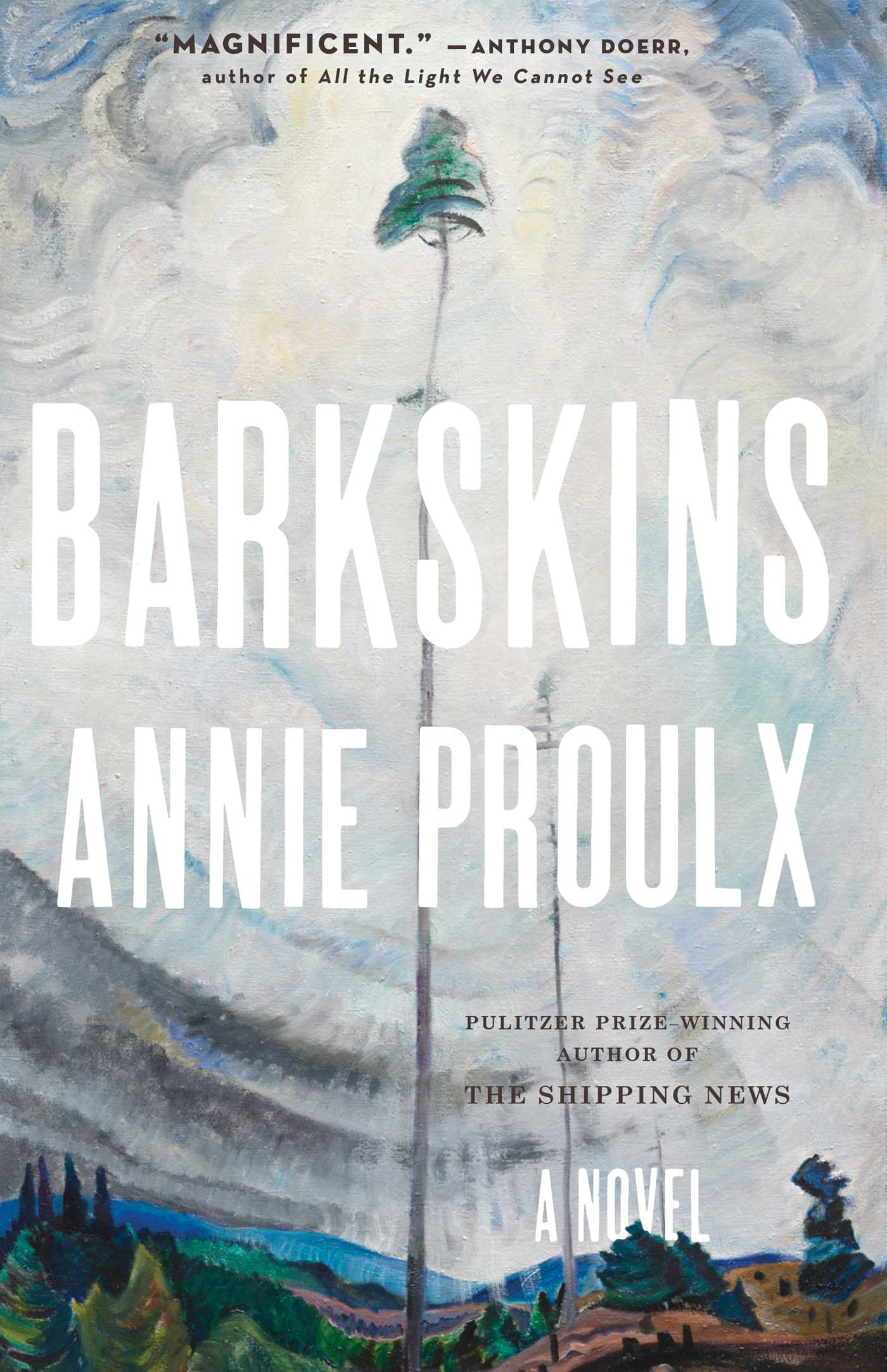 Barkskins Book by Annie Proulx ficial Publisher Page