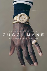 The autobiography of gucci mane 9781501165320