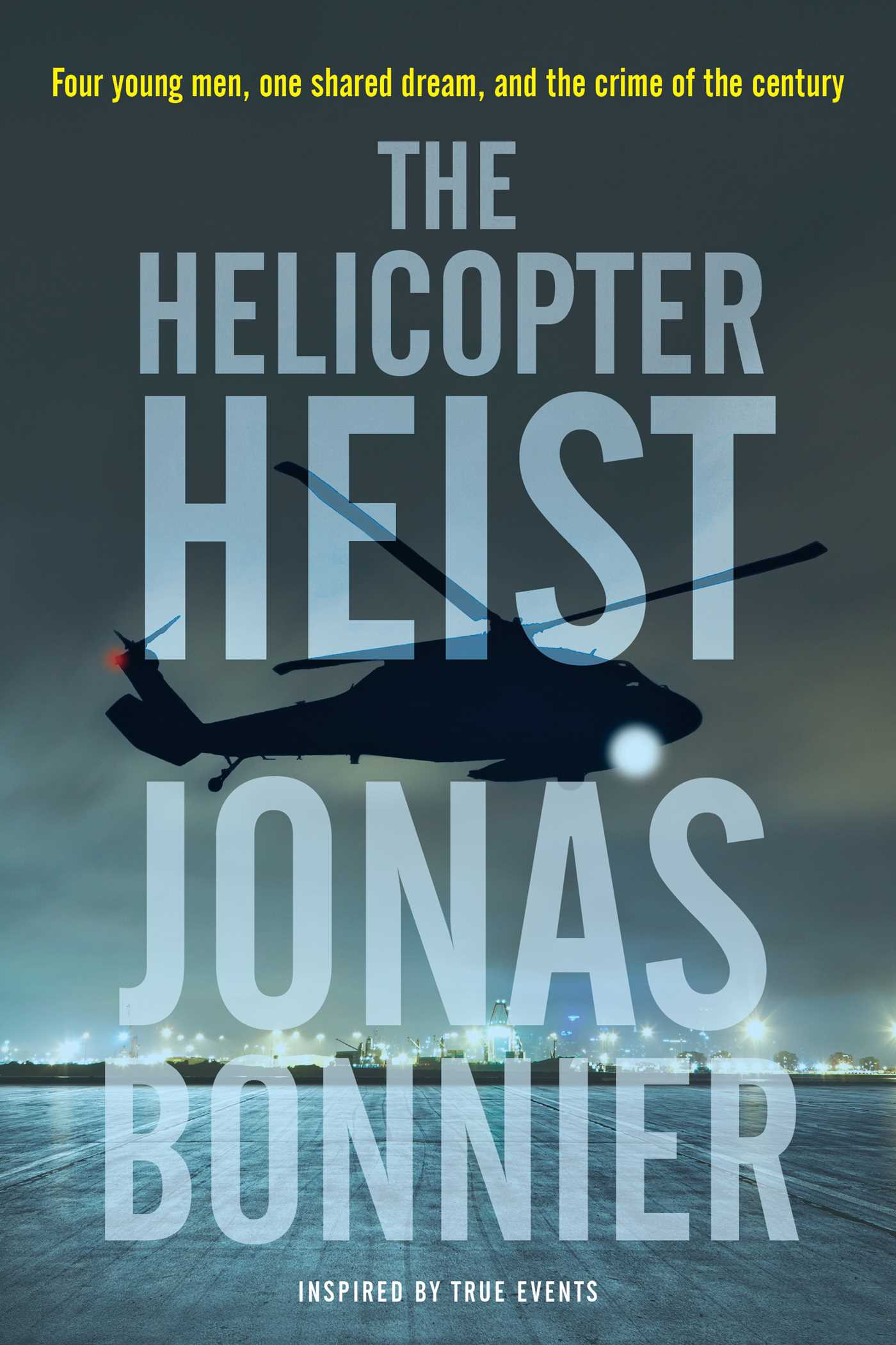 The helicopter heist 9781501169847 hr