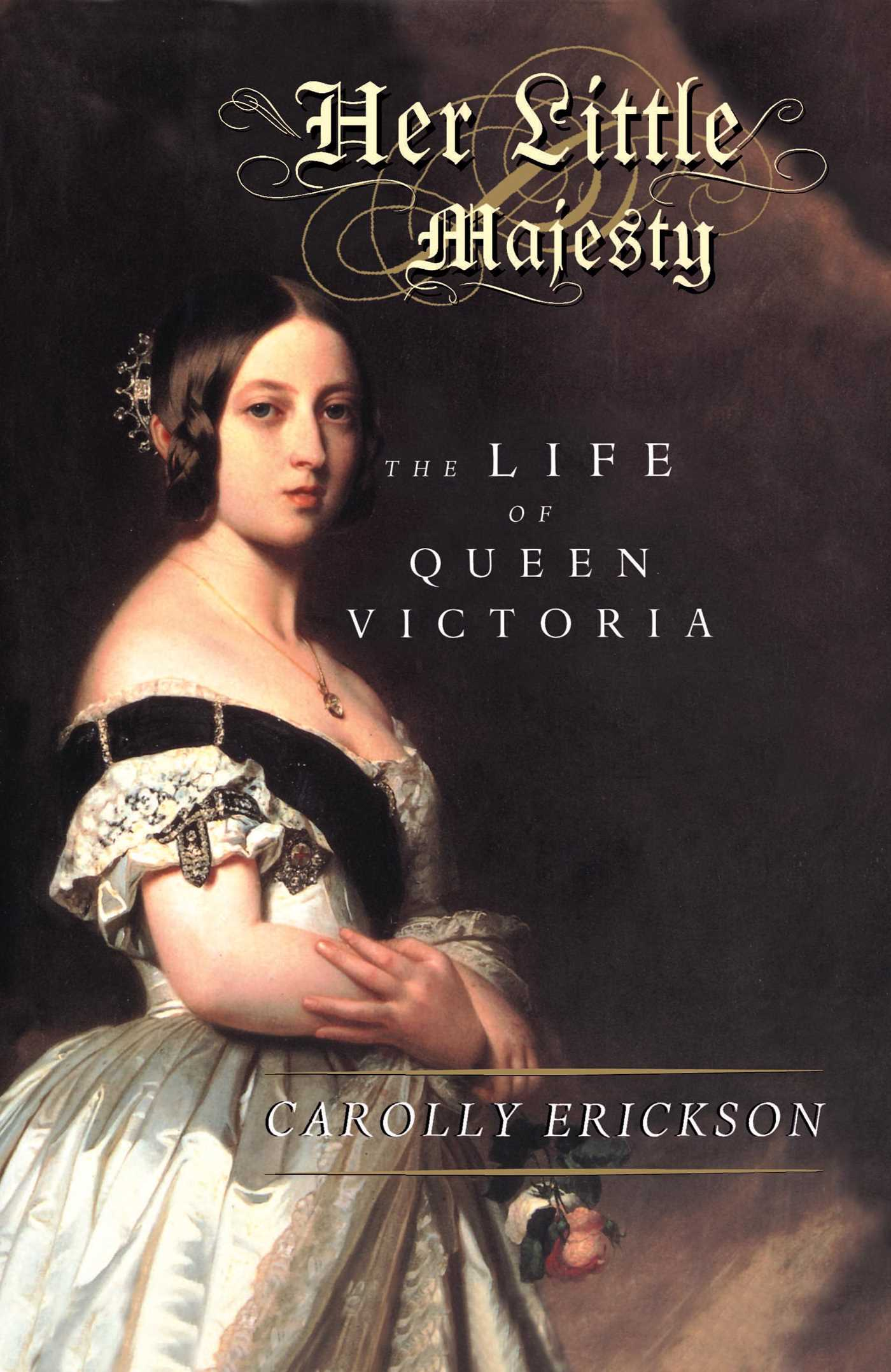 a review of carolly ericksons her little majesty the life of queen victoria Kirkus reviews tend to be brief, only two or three paragraphs long the emphasis is on describing the writing style and quality, with a short plot synopsis included reviews end with a summary of the reviewer's thoughts and links to purchase options.