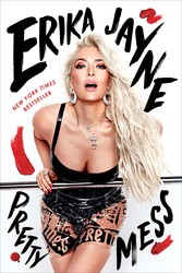 Pretty Mess by Erika Jayne