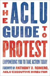 The ACLU Guide to Protest
