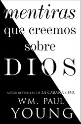 Mentiras que creemos sobre Dios (Lies We Believe About God Spanish edition)