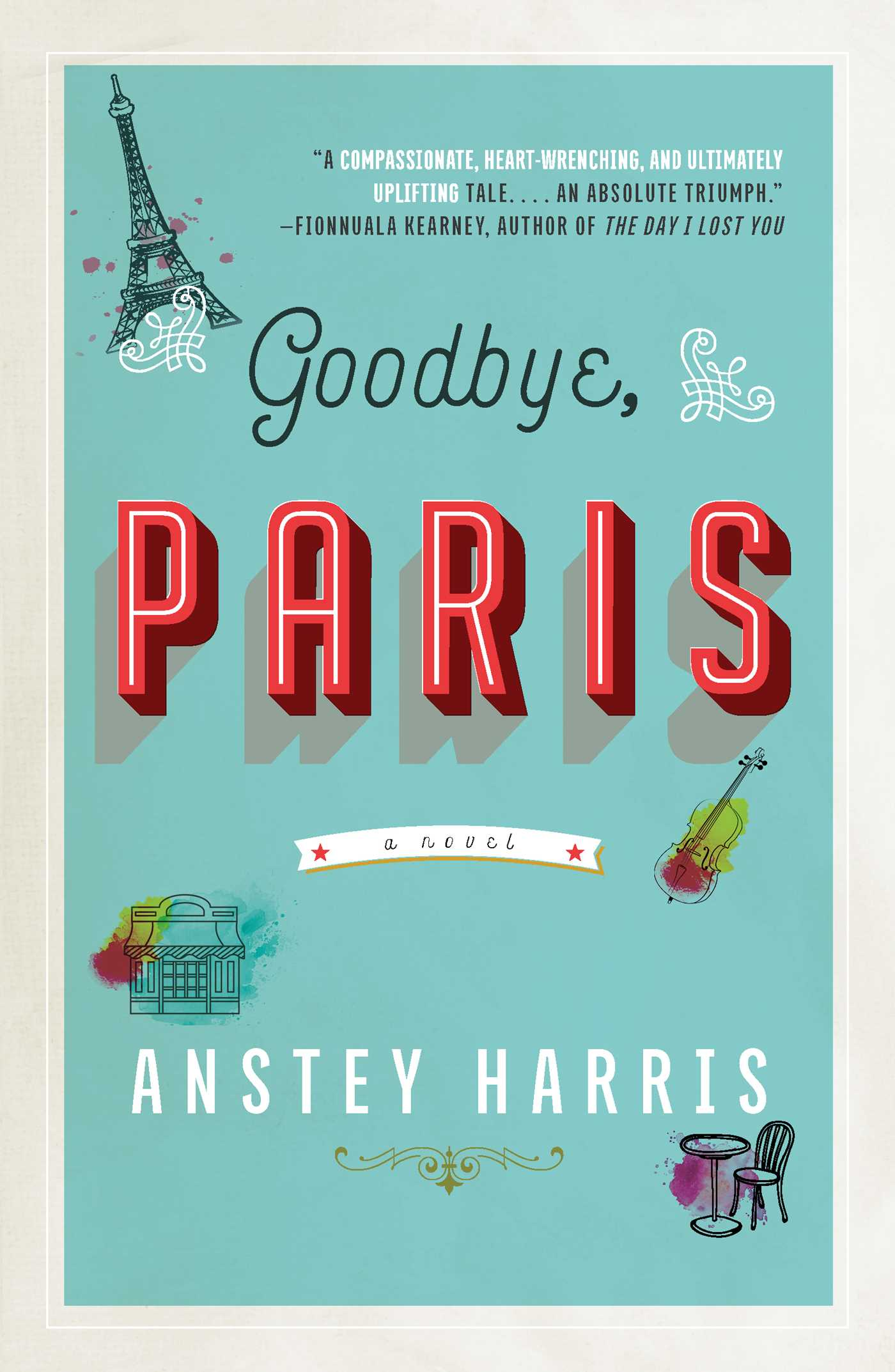 Goodbye paris book by anstey harris official publisher page goodbye paris 9781501196508 hr kristyandbryce Gallery