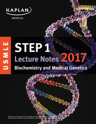 USMLE Step 1 Lecture Notes 2017: Biochemistry and Medical Genetics