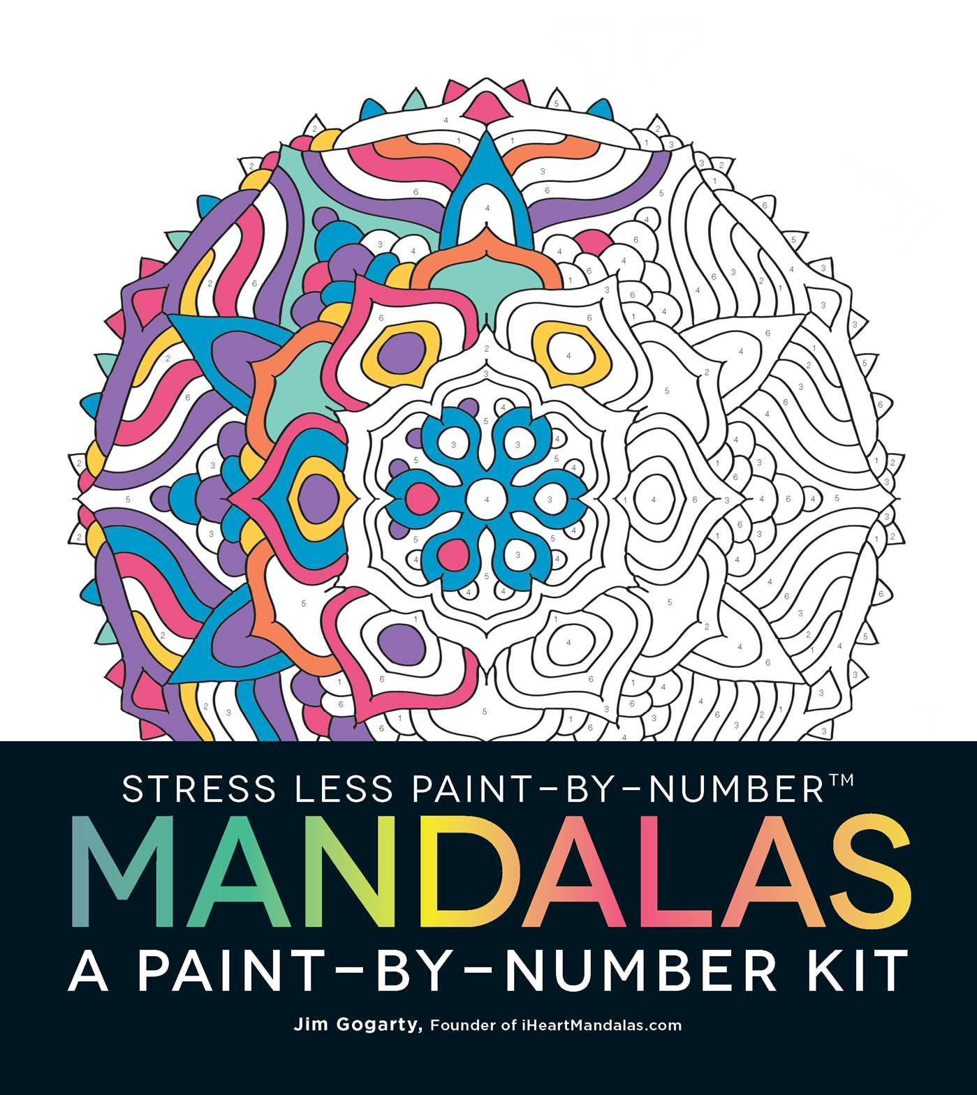 The mandala coloring book jim gogarty - Stress Less Paint By Number Mandalas 9781507200001 Hr