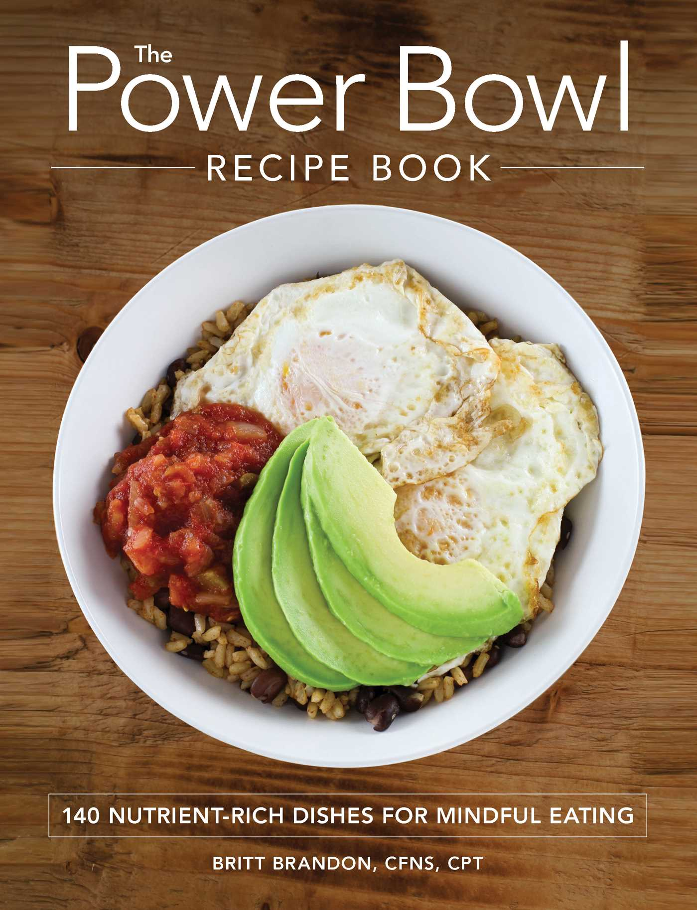 The power bowl recipe book book by britt brandon official book cover image jpg the power bowl recipe book forumfinder Gallery