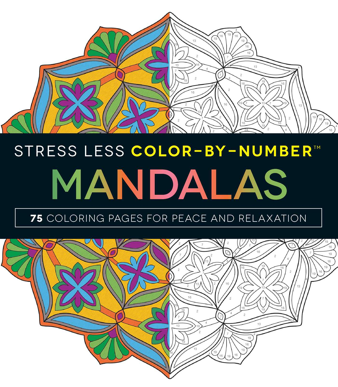 Book Cover Image Jpg Stress Less Color By Number Mandalas Trade Paperback 9781507201275
