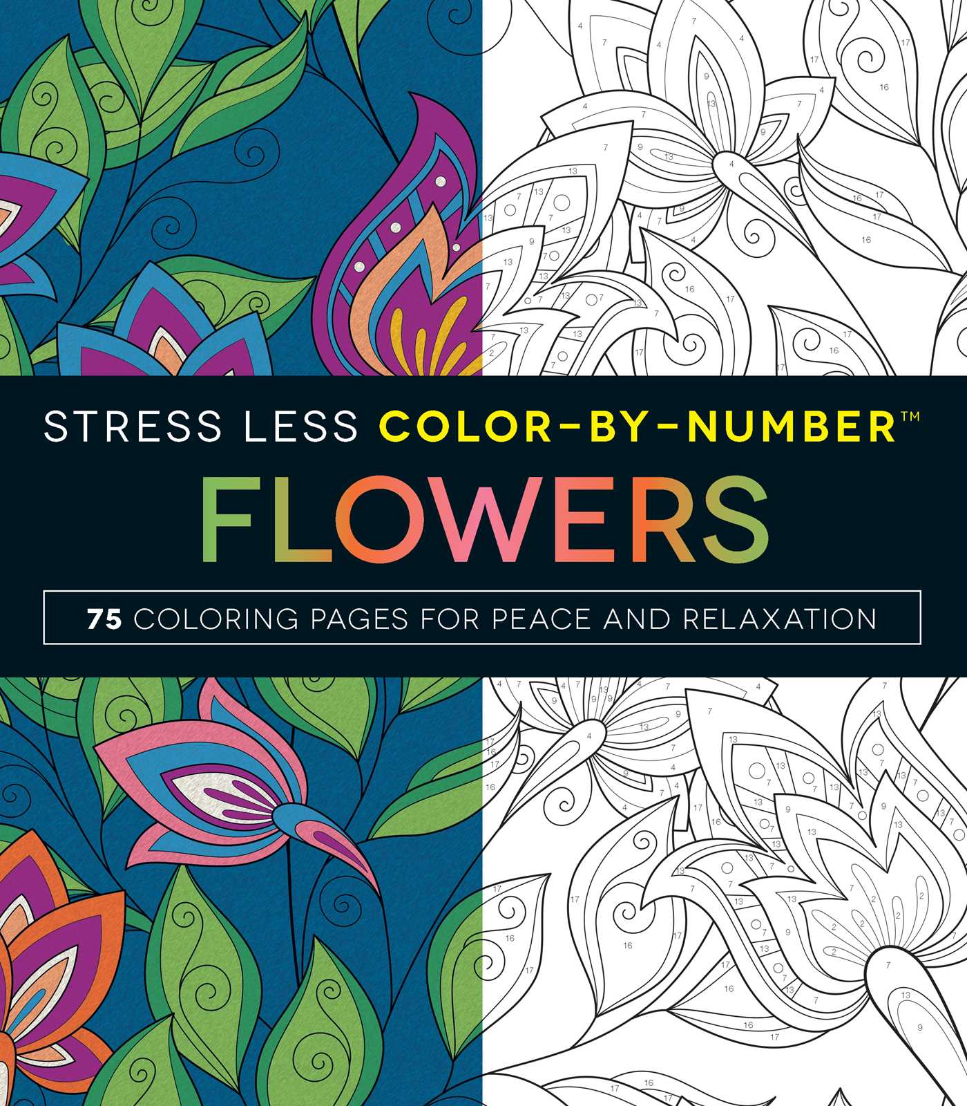 Book Cover Image Jpg Stress Less Color By Number Flowers Trade Paperback 9781507201282