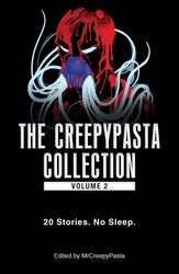 The Creepypasta Collection, Volume 2