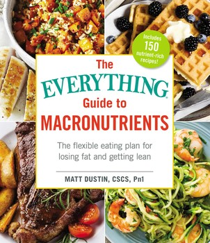The everything guide to macronutrients book by matt dustin the everything guide to macronutrients forumfinder Image collections