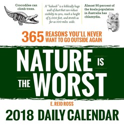 Nature is the Worst 2018 Daily Calendar