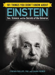 101 Things You Didn't Know about Einstein